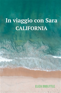 In viaggio con Sara. California