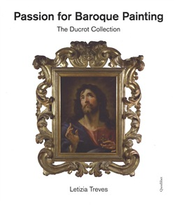 Passion for baroque painting. The Ducrot collection. Ediz. a colori