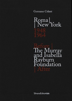 Roma New York. 1948-1964-The Murray and Isabella Rayburn Foundation. Before - After. Ediz. illustrata