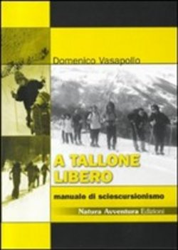 A tallone libero. Manuale di sciescursionismo. CD-ROM