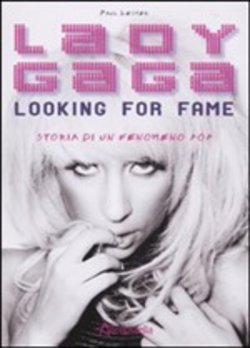 Lady Gaga. Looking for fame