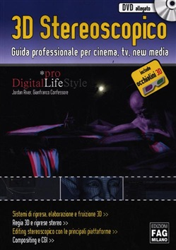 3D stereoscopico. Guida professionale per cinema, Tv, new media