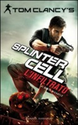 L'infiltrato. Splinter Cell. Vol. 5