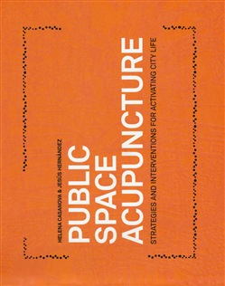Image of Public space acupuncture. Strategies and interventions for activating