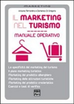 Il marketing nel turismo. Manuale operativo