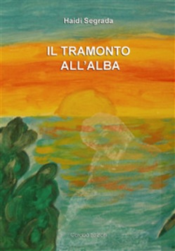 Image of IL TRAMONTO ALL'ALBA eBook - Haidi Segrada