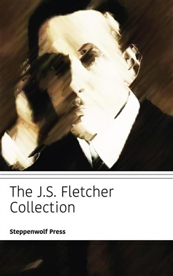 Image of The JS Fletcher Collection eBook - J. S. Fletcher;Steppenwolf Press