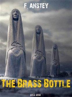 Image of The Brass Bottle eBook - F. Anstey;Thomas Anstey Guthrie;Bauer Books