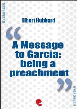 Image of A Message to Garcia: Being a Preachment eBook - Elbert Hubbard