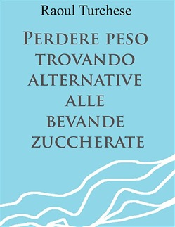 Image of Perdere peso trovando alternative alle bevande zuccherate eBook - Rao