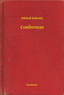 Image of Conferenze eBook - Mikhail Bakunin