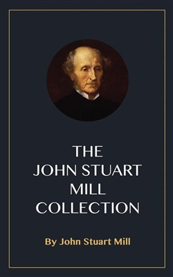 Image of The John Stuart Mill Collection eBook - John Stuart Mill