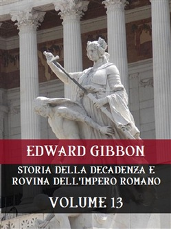 Image of Storia della decadenza e rovina dell'Impero Romano Volume 13 eBook -