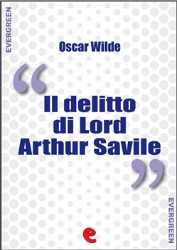 Image of Il Delitto di Lord Arthur Savile (Lord Arthur Savile's Crime) eBook -
