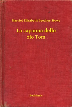 Image of La capanna dello zio Tom eBook - Harriet Elizabeth Beecher Stowe