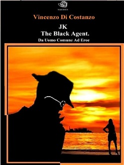 Image of JK The black agent. Da uomo comune ad eroe eBook - Vincenzo Di Costan