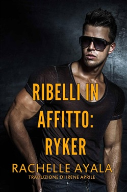 Image of Ribelli in Affitto - Ryker eBook - Rachelle Ayala