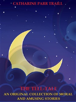 Image of The Tell-Tale: An Original Collection of Moral and Amusing Stories eB