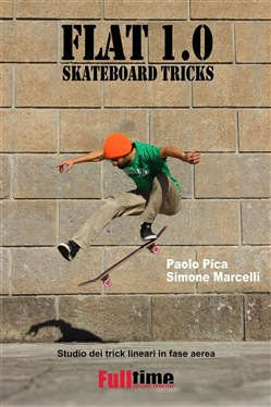 Image of Flat 1.0: Skateboard Tricks eBook - Paolo Pica,Simone Marcelli