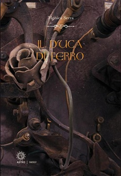 Image of Il duca di ferro - The iron duke eBook - Monica Serra