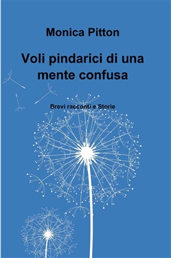 Image of Voli pindarici di una mente confusa eBook - Monica Pitton