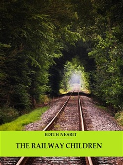 Image of The Railway Children (Illustrated) eBook - Edith Nesbit;Bauer Books