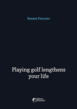 Image of Playing golf lengthens your life eBook - Renata Freccero