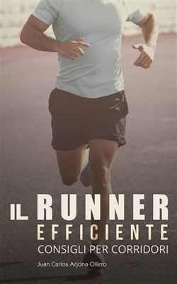 Image of Il Runner Efficiente - consigli per corridori eBook - Atletismo Arjon