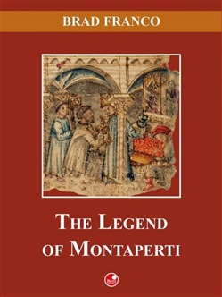 Image of The Legend of Montaperti eBook - Brad Franco