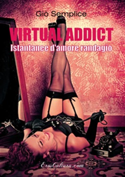 Image of Virtual addict istantanee d'amore randagio eBook - Giò Semplice