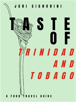 Image of Taste of... Trinidad and Tobago eBook - Juri Signorini