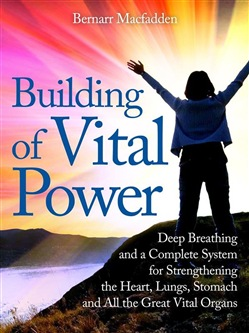 Image of Building of vital power : deep breathing and a complete system for st