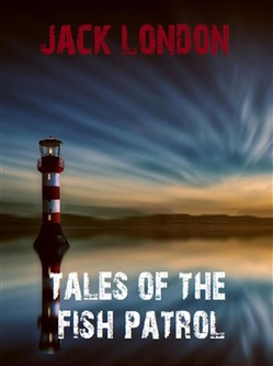 Image of Tales of the Fish Patrol eBook - Jack London;Bauer Books