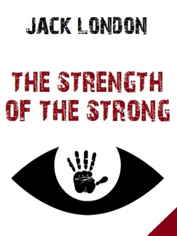 Image of The Strength of the Strong eBook - Jack London;Bauer Books