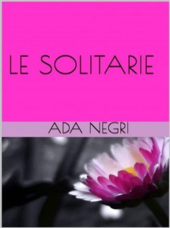 Image of Le solitarie eBook - Ada Negri
