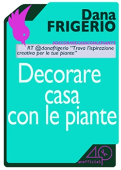 Image of Decorare casa con le piante eBook - Dana Frigerio