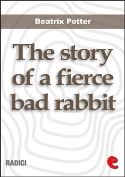 Image of The Story of a Fierce Bad Rabbit eBook - Beatrix Potter