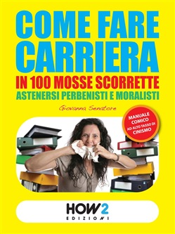 Image of COME FARE CARRIERA IN 100 MOSSE SCORRETTE eBook - Giovanna Senatore