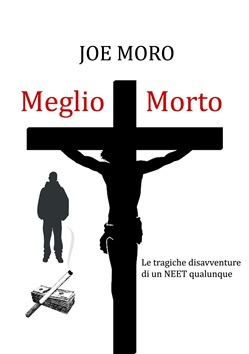 Image of Meglio Morto eBook - Joe Moro
