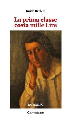Image of La prima classe costa mille Lire eBook - Guido Barbini