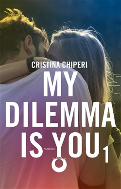 Image of My dilemma is you 1 eBook - Cristina Chiperi