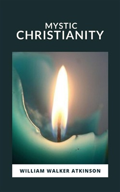 Image of Mystic Christianity eBook - William Walker