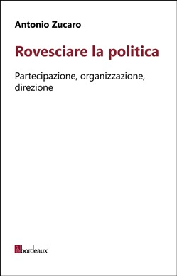 Image of Rovesciare la politica eBook - Antonio Zucaro