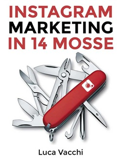 Image of Instagram Marketing in 14 Mosse eBook - Gianluca Vacchi;Luca Vacchi