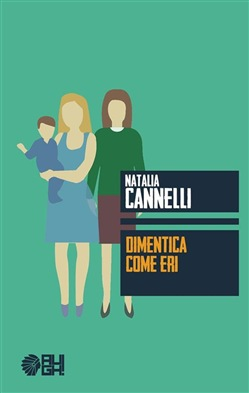 Image of Dimentica come eri eBook - Cannelli Natalia
