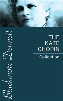 Image of The Kate Chopin Collection eBook - Kate Chopin