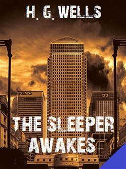 Image of The Sleeper Awakes eBook - H. G. Wells;Bauer Books