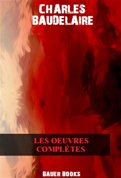 Image of Œuvres complètes eBook - Charles Baudelaire;Bauer Books