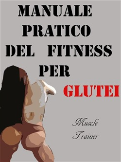 Image of Manuale Pratico del Fitness per Glutei eBook - Muscle Trainer