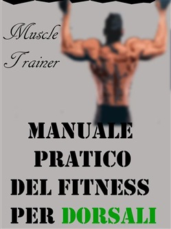 Image of Manuale Pratico del Fitness per Dorsali eBook - Muscle Trainer